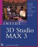 Inside 3D Studio MAX 3, Ackley, Laura and Miller, Phil, 073570905X