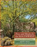 Trees and Shrubs for the Southwest, Mary Irish, 0881929050