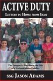 Active Duty Letters to Home from Iraq, Adams, Jason A., 0970579055