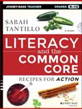 Literacy and the Common Core : Recipes for Success, Tantillo, Sarah, 1118839056