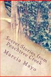 Secret Stories from Peachtree Creek, Marcia Mayo, 1467939056