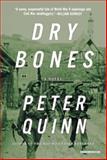 Dry Bones, Peter Quinn, 1468309056