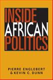 Inside African Politics, Englebert, Pierre and Dunn, Kevin C., 1588269051