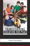 Transforming Education for Peace, Lin, Jing and Brantmeier, Edward J., 1593119054