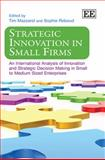 Strategic Innovation in Small Firms, Tim Mazzarol, Sophie Reboud, 1845429052