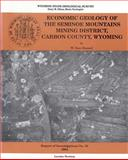 Economic Geology of the Seminoe Mountains Mining District, Carbon County, Wyoming : Ri-50, Hausel, W. Dan, 1884589057
