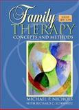 Family Therapy : Concepts and Methods, Nichols, Michael P. and Schwartz, Richard C., 0205359051