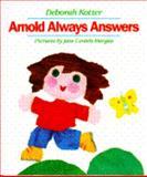 Arnold Always Answers, Deborah Kotter and Jane Conteh-Morgan, 0385309058