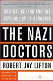 The Nazi Doctors, Robert Jay Lifton, 0465049052