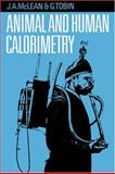 Animal and Human Calorimetry, McLean, J. A. and Tobin, G., 0521309050