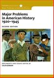 Major Problems in American History, 1920-1945 : Documents and Essays, Gordon, Colin, 0547149050