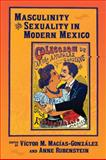 Masculinity and Sexuality in Modern Mexico, Macías-González, Víctor M., 0826329055