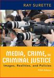 Media, Crime, and Criminal Justice, Surette, Ray, 1285459059