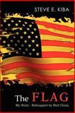 The Flag, Steve E. Kiba, 1403329052