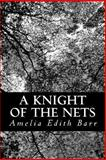 A Knight of the Nets, Amelia Edith Barr, 148116905X