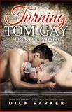 Turning Tom Gay, Dick Parker, 1627619054