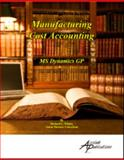 Manufacturing Cost Accounting : For MS Dynamics GP, Whaley, Richard, 1931479054