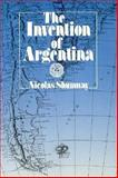 The Invention of Argentina, Shumway, Nicolas, 0520069064