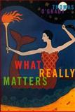 What Really Matters, O'Grady, Thomas, 0773519068