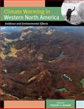 Climate Warming in Western North America : Evidence and Environmental Effects, , 0874809061