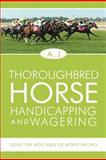 Thoroughbred Horse Handicapping and Wagering, A.J, 1465389067