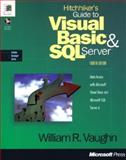 Hitchhiker's Guide to Visual Basic and SQL Server : Data Access with Microsoft Visual Basic and SQL Server 6, Vaughn, William, 1556159064