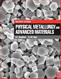 Physical Metallurgy and Advanced Materials, Smallman, R. E. and Ngan, A. H. W., 0750669063