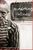 Murdering Holiness : Trials of Franz Creffield and George Mitchell, Phillips, Jim and Gartner, Rosemary, 077480906X