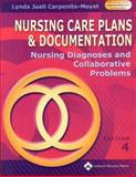 Nursing Care Plans and Documentation : Nursing Diagnosis and Collaborative Problems, Carpenito-Moyet, Lynda Juall, 0781739063