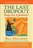 The Last Dropout, Bill Milliken, 1401919065