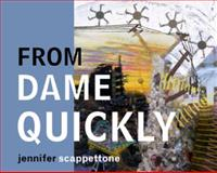 From Dame Quickly, Jennifer Scappettone, 1933959061