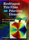 Birefringent Thin Films and Polarizing Elements, Hodgkinson, I. and Wu, Q. H., 9810229062