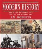 Modern History : From the European Age to the New Global Era, Roberts, J. M., 0195339061
