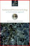 Fundamental Processes in Ecology : An Earth Systems Approach, Wilkinson, David M., 0199229066