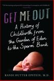 Get Me Out, Randi Hutter Epstein, 0393339068