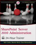 SharePoint Server 2010 Administration, Bill Crider and Andre Galitsky, 0470939060