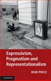 Expressivism, Pragmatism and Representationalism, Price, Huw and Blackburn, Simon, 0521279062