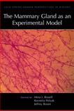 The Mammary Gland as an Experimental Model, , 087969906X