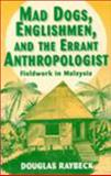 Mad Dogs, Englishmen, and the Errant Anthropologist 20th Edition