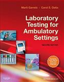 Laboratory Testing for Ambulatory Settings : A Guide for Health Care Professionals, Garrels, Marti and Oatis, Carol S., 1437719066