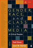 Gender, Race, and Class in Media : A Critical Reader, Dines, Gail, 1452259062