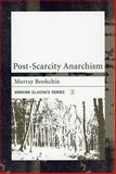 Post-Scarcity Anarchism, Murray Bookchin, 1904859062
