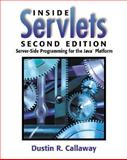 Inside Servlets : Server-Side Programming for the Java Platform, Callaway, Dustin R., 0201709066