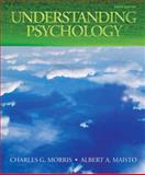 Understanding Psychology, Morris, Charles G. and Maisto, Albert A., 0205769063