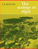 The Ecology of Algae, Round, F. E., 0521269067