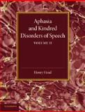 Aphasia and Kindred Disorders of Speech: Volume 2, Head, Henry, 1107419069