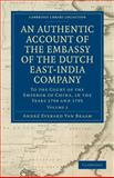 An Authentic Account of the Embassy of the Dutch East-India Company, to the Court of the Emperor of China, in the Years 1794 And 1795, Braam, Andrè Everard van, 110802906X