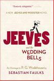 Jeeves and the Wedding Bells, Sebastian Faulks, 1250049067