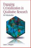 Engaging Crystallization in Qualitative Research : An Introduction, Ellingson, Laura L., 1412959063