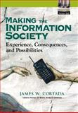 Making the Information Society : Experience, Consequences and Possibilities, Cortada, James, 0130659061